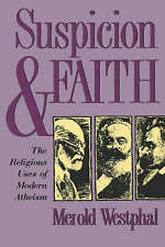 Suspicion and Faith: Religious Uses of Modern Atheism by Merold Westphal...