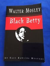 BLACK BETTY - ADVANCE READING COPY SIGNED BY WALTER MOSLEY ENCLOSED IN CARDCASE