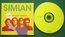 Simian We Are Your Friends inc The Way I Live & She's in Mind + CD