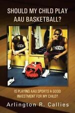 Should My Child Play AAU Basketball?: Is Playing AAU Sports a Good Investment fo