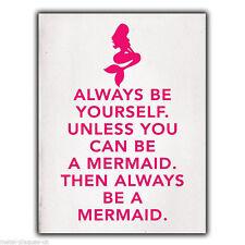 """""""always be yourself. sauf si vous pouvez être une sirène"""" métal mural signe plaque poster"""