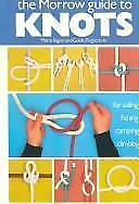 The Morrow guide to knots: For sailing, fishing, camping, climbing, Bigon, Mario