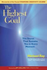 The Highest Goal: The Secret That Sustains You in