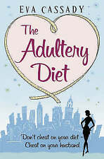 The Adultery Diet by Eva Cassady (Paperback, 2007)