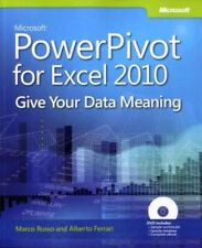 Microsoft PowerPivot for Excel 2010: Give Your Data Meaning (Business Skills