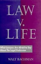 NEW - Law V. Life: What Lawyers Are Afraid to Say About the Legal Profession