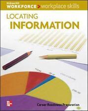 Workforce: Workplace Skills: Locating Information, Student Workbook Career Ready