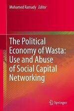 The Political Economy of Wasta: Use and Abuse of Social Capital Networking...