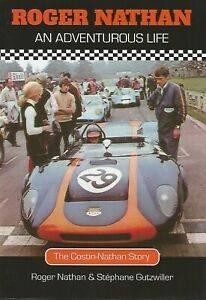 Roger Nathan An Adventurous Life the Costin-Nathan Story. Motor Racing in 1960's