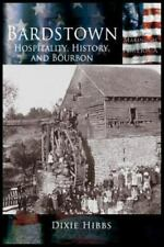 Bardstown: Hospitality, History and Bourbon (Hardback or Cased Book)