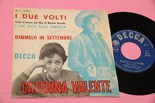 """CATERINA VALENTE 7"""" I DUE VOLTI DELLA VENDETTA ORIG ITALY 1961 NM !!!!!!!!!!!!!!"""