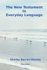 The New Testament in Everyday Language by Apostles of Jesus Authors (2014,...