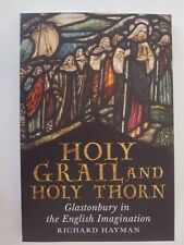 Holy Grail and Holy Thorn Glastonbury in the English Imagination
