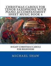 Christmas Carols For Tenor Saxophone With Piano Accompaniment Sheet Music Book 4