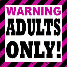 Warning sticker -Warning Adults Only - car, wall , window , door ,bumper Sticker