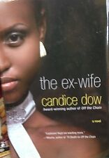 The Ex-Wife: A Novel by Candice Dow new hardcover Book Club edition