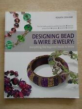 Designing Bead & Wire Jewelry~Renata Graham~Techniques & Projects~144pp P/B