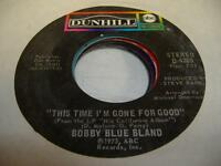 Blues 45 BOBBY BLUE BLAND This Time I'm Gone For Good on ABC - Dunhill
