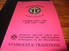 SYMBOLES et TRADITIONS    INSIGNES des COMMANDOS   39 - 45  ET  AFN   N° SPECIAL
