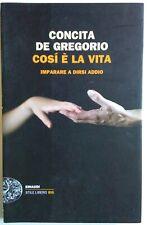 V0728-De Gregorio Concita_Così è la vita. Imparare a dirsi addio