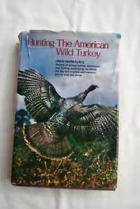 """""""HUNTING THE AMERICAN WILD TURKEY"""" BY DAVE HARBOUR © 1975"""