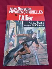 LES NOUVELLES AFFAIRES CRIMINELLES DE L'ALLIER - P. M. TETY / J. L. DESCHAMPS