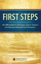 First Steps: An LIRS Guide for Refugees, Asylum Seekers and Migrants Released Fr