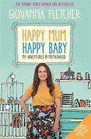 Happy Mum, Happy Baby: My adventures into mother, Fletcher, Giovanna, New