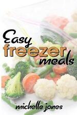 Easy Freezer Meals by Michelle Jones (2014, Paperback)