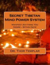 Secret Tibetan Mind Power System : Manifest Anything You Desire - Within...