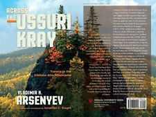Across the Ussuri Kray: Travels in Sikhote-Alin Mountains Paperback –.