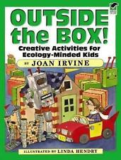 Outside the Box!: Creative Activities for Ecology-minded Kids by Linda...