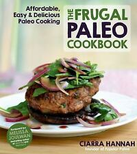 The Frugal Paleo Cookbook by Ciarra Hannah Brand New Paperback Book WT72679
