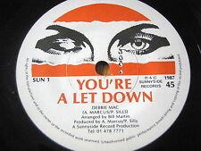 "DEBBIE MAC - YOU'RE A LET DOWN     7"" VINYL"