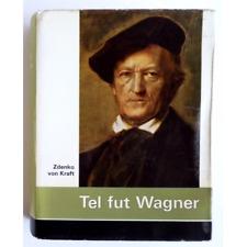 Tel fut Wagner - KRAFT Zdenko (von)