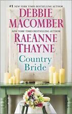 Country Bride by Debbie Macomber + 1 by Raeanne Thayne 2-in-1 VG C (2016 PB)