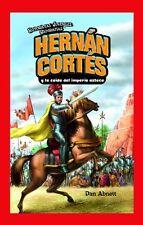 Hernan Cortes y la Caida del Imperio Azteca (Histo