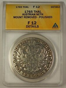 1765 Austrian Netherlands Thaler Silver Coin ANACS F-12 Det. Polished Mt. Remove