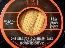 "RONNIE DOVE - ONE KISS FOR OLD TIMES SAKE / A LITTLE BIT OF HEAVEN  7"" VINYL"