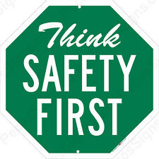 Think Safety First 12x12 Aluminum Sign Made in USA UV Protected