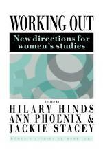 Working Out: New Directions for Women's Studies, Hinds, H; Phoenix, A; Stacey, J