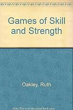 Games of Skill and Strength by Oakley, Ruth