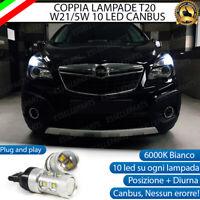 COPPIA LAMPADE T20 10 LED W21/5W DIURNE + POSIZIONE OPEL MOKKA 6000K CANBUS