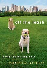 Off the Leash: A Year at the Dog Park-ExLibrary
