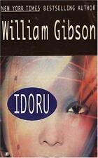 William Gibson~IDORU~SIGNED~PB~NICE COPY