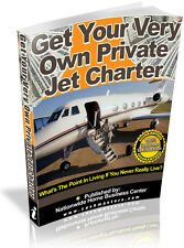 GET YOUR VERY OWN PRIVATE JET CHARTER PDF EBOOK FREE SHIPPING RESALE RIGHTS