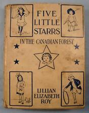 Five Little Starrs In The Canadian Forest Antique Book 1915 By Lillian Roy (O)
