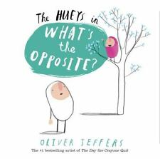 The Hueys in What's The Opposite?, Jeffers, Oliver, Good Book