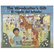 The Woodcutter's Gift/El Regalo del Lenador (Hardback or Cased Book)