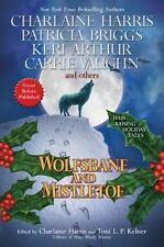 Wolfsbane And Mistletoe by Harris, Briggs, Arthur, Vaughn, Andrews, Green HC new
